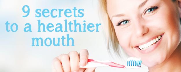 Secrets for a healthier mouth
