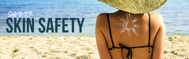 Summer Skin Safety