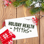 5 Big Holiday Health Myths Exposed