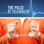 Telemedicine – A New Approach to Prison Health Care
