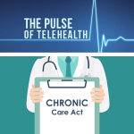 Telehealth Legislative Update: CHRONIC Care Act of 2017